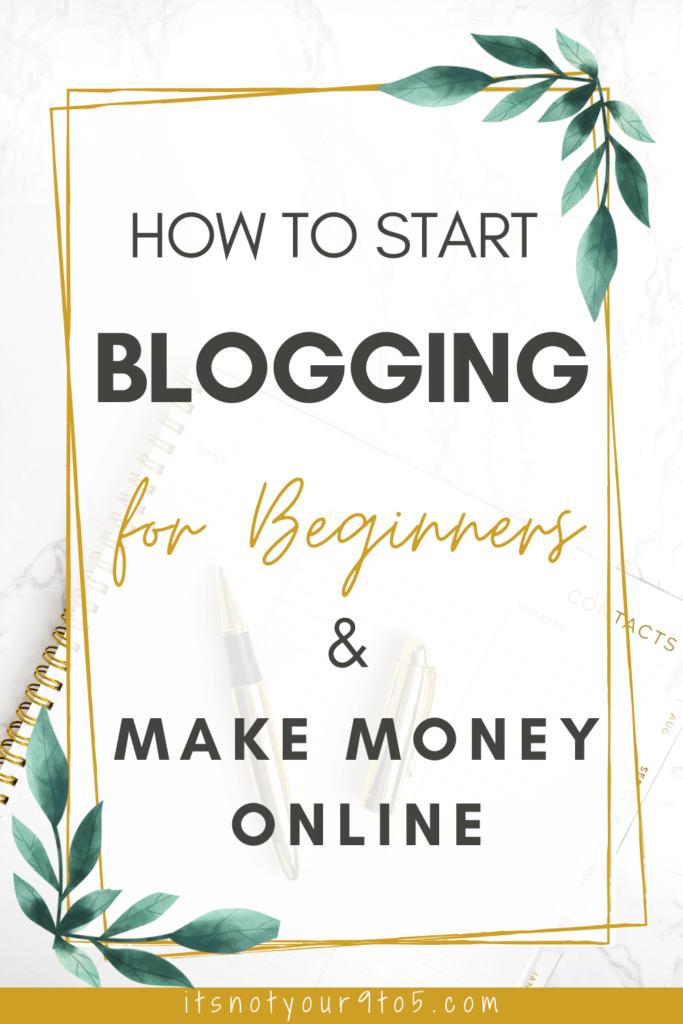 Start blogging for beginners and make money online