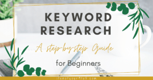 Keyword Research for a Blog – A Step by Step Guide for Beginners