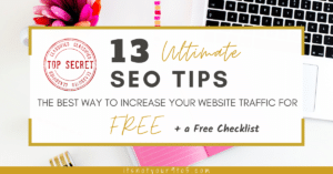 The Best Way to Increase Website Traffic for FREE – 13 Ultimate SEO Tips for Your Blog