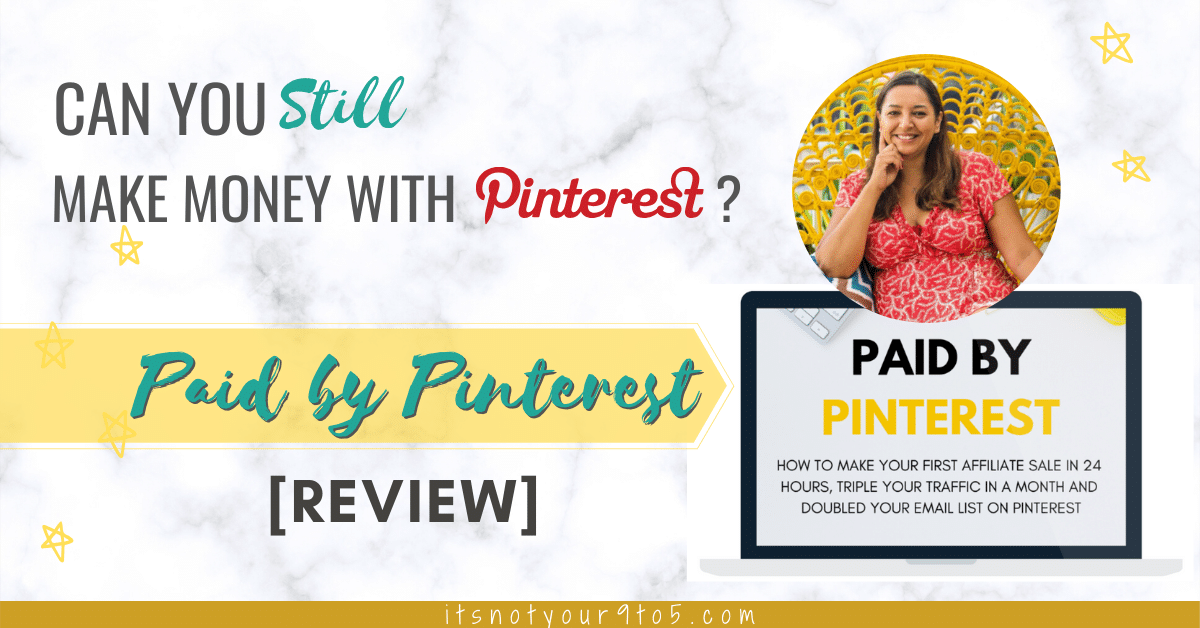 "Can You STILL Make Money on Pinterest? – ""Paid by Pinterest"" eCourse Review"