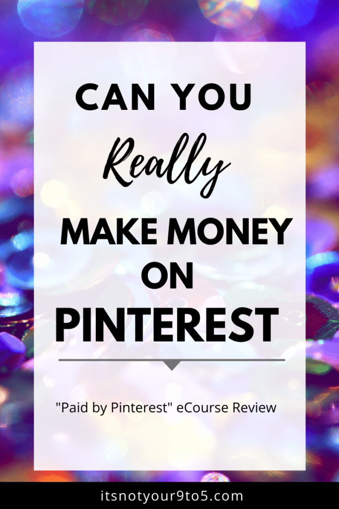 can you make money on Pinterest,