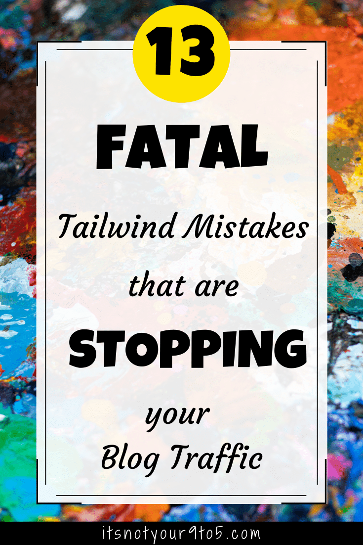 13 Tailwind mistakes