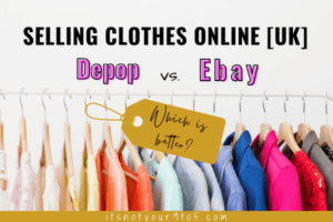 Selling Clothes Online UK – Depop vs. Ebay, Which Is Better?