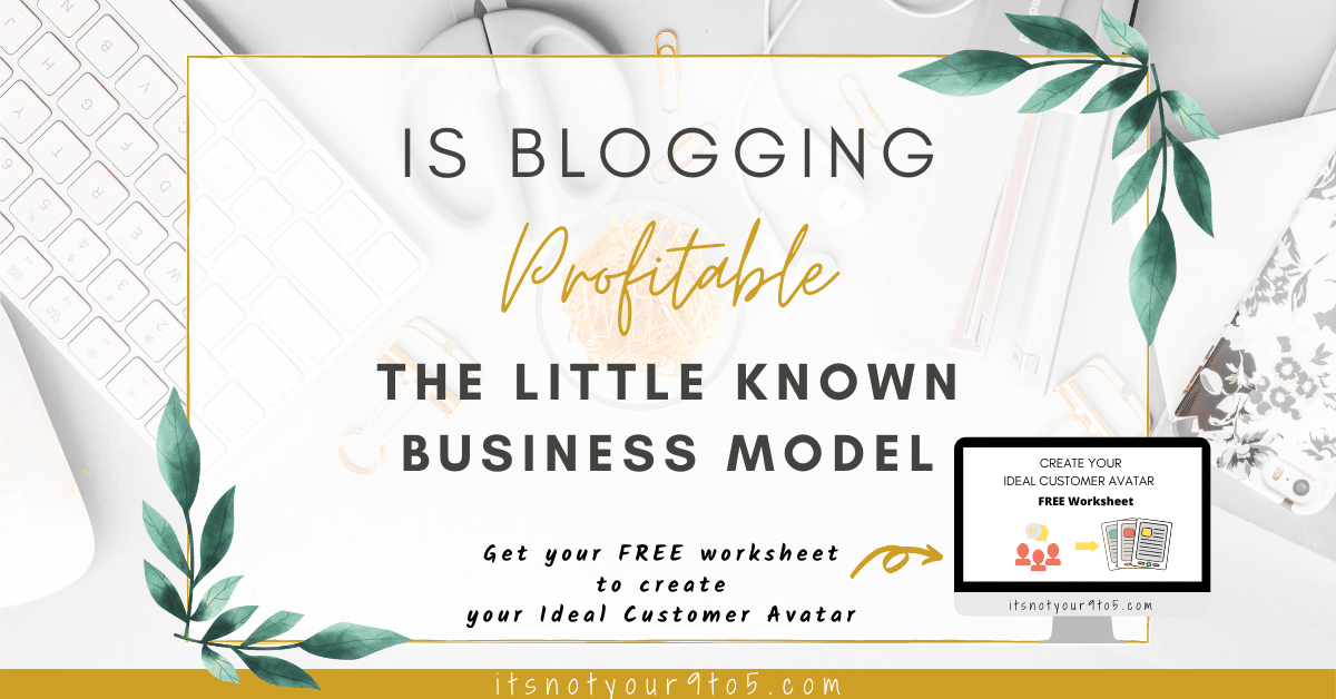 Is Blogging A Profitable Business? The Little Known Business Model