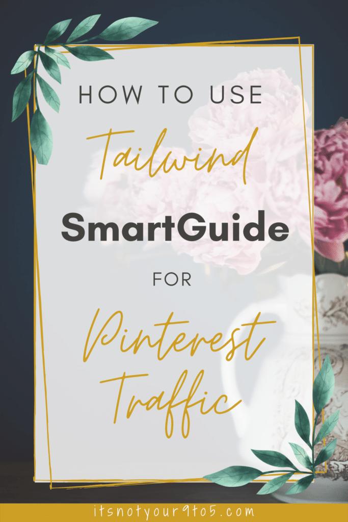 Tailwind SmartGuide for Pinterest Traffic