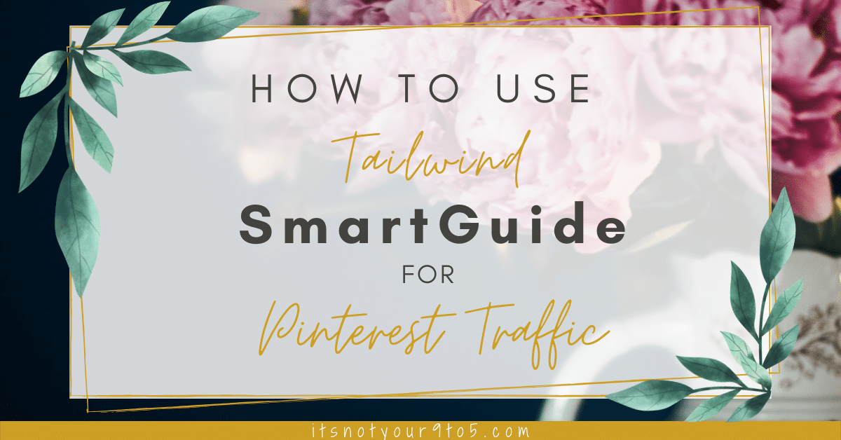 How To Use Tailwind SmartGuide For Pinterest Traffic?