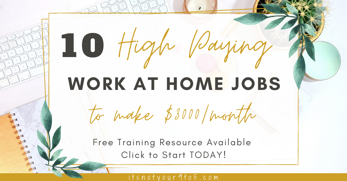 10 High Paying Work at Home Jobs that You Can Make $3,000/month: