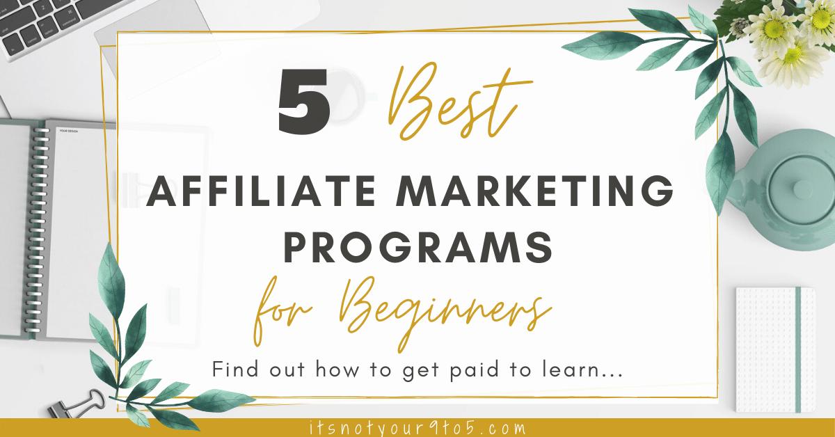 5 Best Affiliate Marketing Programs for Beginners