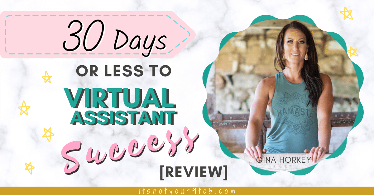 30 DAYS OR LESS TO VIRTUAL ASSISTANT SUCCESS (Fully Booked VA) – Review