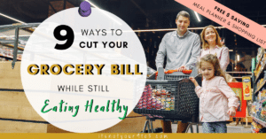 9 Ways to Cut Your Grocery Bill [While Eating Healthy]
