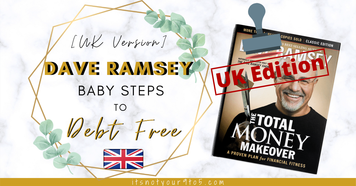 Dave Ramsey Baby Steps UK – Steps To Be Debt FREE