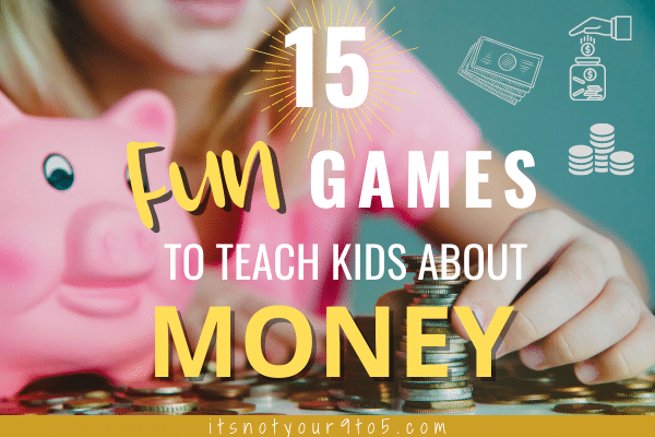 15 activities to teach kids about money