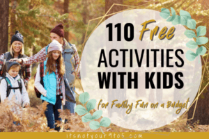 110 Free Activities with Kids: Family Fun on a Budget