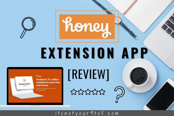 Is Honey Extension Legit? – Honey Extension App Review