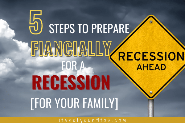 5 Steps to Prepare Financially for A Recession [for Your Family]