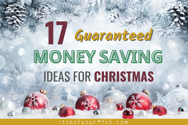 17 Guaranteed Money Saving Ideas for Christmas