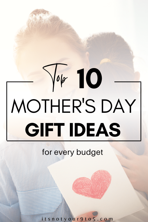 Top ten mother's day gift ideas